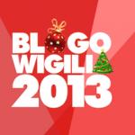 Blogowigilia 2013 czyli kolejna rzecz, za którą kocham święta
