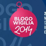 Blogowigilia najlepsze blogerskie wydarzenie 2014 roku